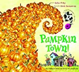 img - for Pumpkin Town! Or, Nothing Is Better and Worse Than Pumpkins book / textbook / text book