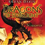 Starlighter: Dragons of Starlight, Book 1 (       UNABRIDGED) by Bryan Davis Narrated by Fred Stella