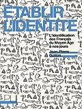 Etablir l'identité : L'identification des Français du Moyen Age à nos jours