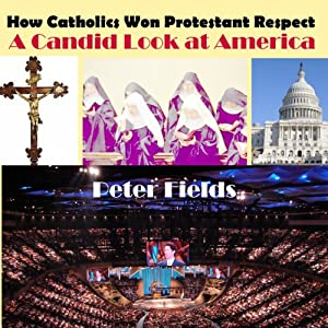 How Catholics Won Protestant Respect Audiobook