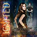 Ignited: Volume 1 (       UNABRIDGED) by Desni Dantone Narrated by Lisa Larsen
