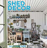 Sally Coulthard Shed Decor: How to Decorate and Furnish your Favourite Garden Room