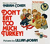 Don't Eat Too Much Turkey (0440411610) by Cohen, Miriam