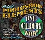 Adobe Photoshop Elements One-Click Wow! (0321108477) by Davis, Jack