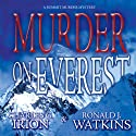 Murder on Everest: A Summit Murder Mystery, Book 1 (       UNABRIDGED) by Charles G. Irion, Ronald J. Watkins Narrated by Greg Lutz