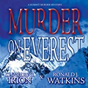 Murder on Everest: A Summit Murder Mystery, Book 1 | Charles G. Irion, Ronald J. Watkins