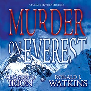 Murder on Everest: A Summit Murder Mystery, Book 1 | [Charles G. Irion, Ronald J. Watkins]