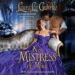 No Mistress of Mine: An American Heiress in London | Laura Lee Guhrke