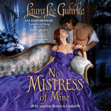 No Mistress of Mine: An American Heiress in London Audiobook by Laura Lee Guhrke Narrated by Susan Ericksen