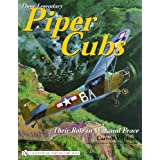 Those Legendary Piper Cubs: Their Role In War And Peace (Schiffer Military History Book) ~ Carroll V. Glines