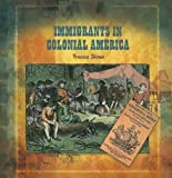 img - for Immigrants in Colonial America (Primary Sources of Immigration and Migration in America) book / textbook / text book