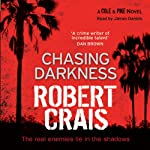 Chasing Darkness: An Elvis Cole Novel (       ABRIDGED) by Robert Crais Narrated by James Daniels