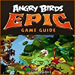Angry Birds Epic Game Guide | Josh Abbott