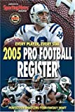2005 Pro Football Register: Every Player, Every Stat