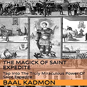 The Magick of Saint Expedite Audiobook