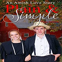 Plain & Simple: An Amish Love Story Audiobook by Paige Millikin Narrated by Amanda Terman
