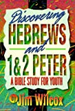 img - for Discovering Hebrews and 1&2 Peter: A Bible Study for Youth book / textbook / text book