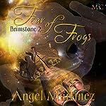 Fear of Frogs: Brimstone, Book 2 | Angel Martinez