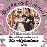 Kærlighedens ild (Barbara Cartland - Den udødelige samling 26) | Barbara Cartland