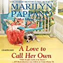 A Love to Call Her Own (       UNABRIDGED) by Marilyn Pappano Narrated by Loretta Rawlins