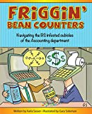 img - for Friggin' Bean Counters: Navigating the Bs Infested Cubicles of the Accounting Department book / textbook / text book