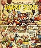 Wallace Tripp's Wurst Seller.
