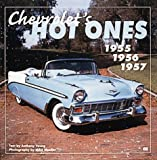 Chevrolet's Hot Ones: 1955 1956 1957