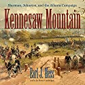 Kennesaw Mountain: Sherman, Johnston, and the Atlanta Campaign Audiobook by Earl J. Hess Narrated by Joe Barrett