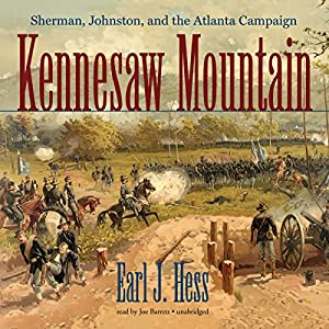 Kennesaw Mountain: Sherman, Johnston, and the Atlanta Campaign | [Earl J. Hess]