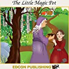 The Little Magic Pot: Palace in the Sky Classic Children's Tales Hörbuch von  Imperial Players Gesprochen von:  Imperial Players