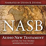 NASB Audio New Testament | Steven B. Stevens