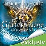 Die Macht der Alten (Die Götterkriege 5) | Richard Schwartz