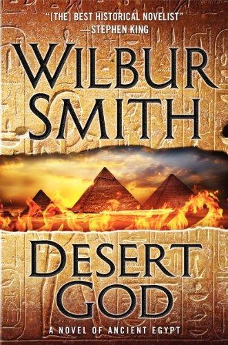 Wilbur Smith - Desert God: A Novel of Ancient Egypt (Ancient Egyptian)