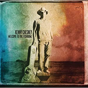 Kenny Chesney – Welcome tot the Fishbowl