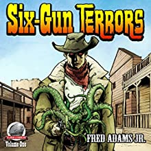 Six-Gun Terrors Audiobook by Fred Adams Jr. Narrated by Christopher Newton