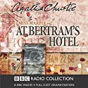 At Bertram's Hotel (Dramatised)  by Agatha Christie Narrated by June Whitfield