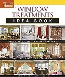 Window Treatments Idea Book (Taunton Home Idea Books)