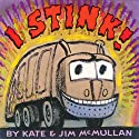 I Stink! Audiobook by Kate McMullan, Jim McMullan Narrated by Andy Richter