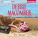 Dr. Texas: A Selection from Heart of Texas, Volume 2 (       UNABRIDGED) by Debbie Macomber Narrated by Natalie Ross