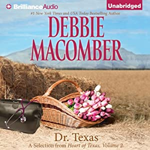 Dr. Texas: A Selection from Heart of Texas, Volume 2 | [Debbie Macomber]