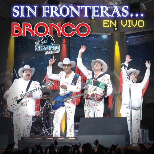 Bronco - Sin Gronteras...En Vivo (Deluxe Edition) - Zortam Music