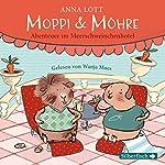 Moppi und Möhre: Abenteuer im Meerschweinchenhotel   Anna Lott