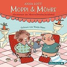 Moppi und Möhre: Abenteuer im Meerschweinchenhotel Hörbuch von Anna Lott Gesprochen von: Wanja Mues