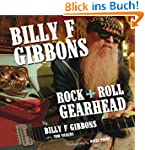 Billy F Gibbons: Rock + Roll Gearhead
