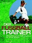 Der Fu�balltrainer: Die umfassende Fu...