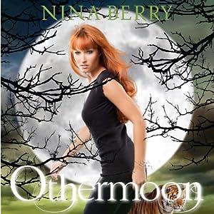 Othermoon | [Nina Berry]
