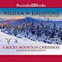 A Rocky Mountain Christmas Audiobook by William W. Johnstone, J. A. Johnstone Narrated by Jack Garrett