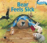 Karma Wilson Bear Feels Sick (Classic Board Books)