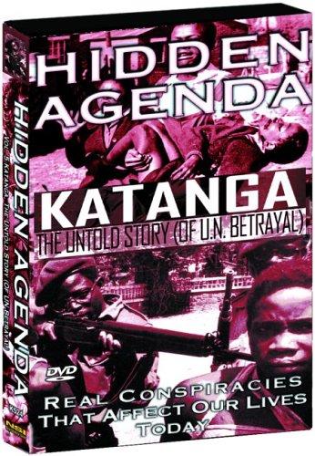 Hidden Agenda, Vol. 5 - Katanga, The Untold Story Of U.N. Betrayal