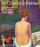 De Cézanne à Matisse. Chefs d'oeuvre de la fondation Barnes